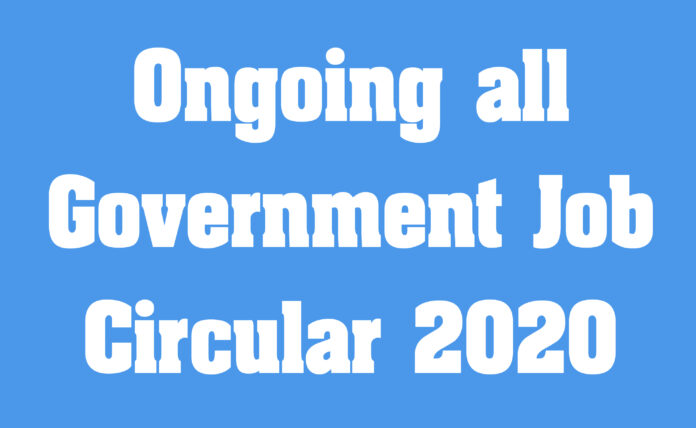 Ongoing all Government Job Circular 2020