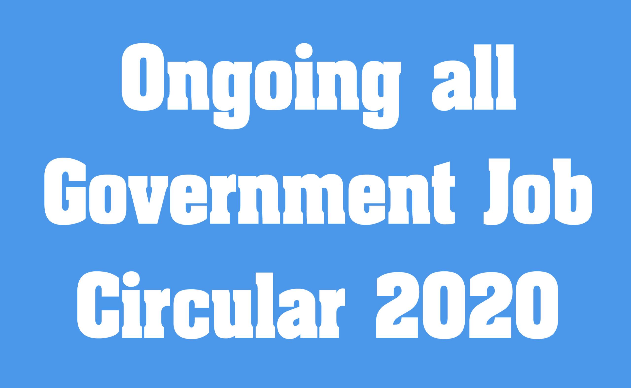 Ongoing all Government Job Circular 2020
