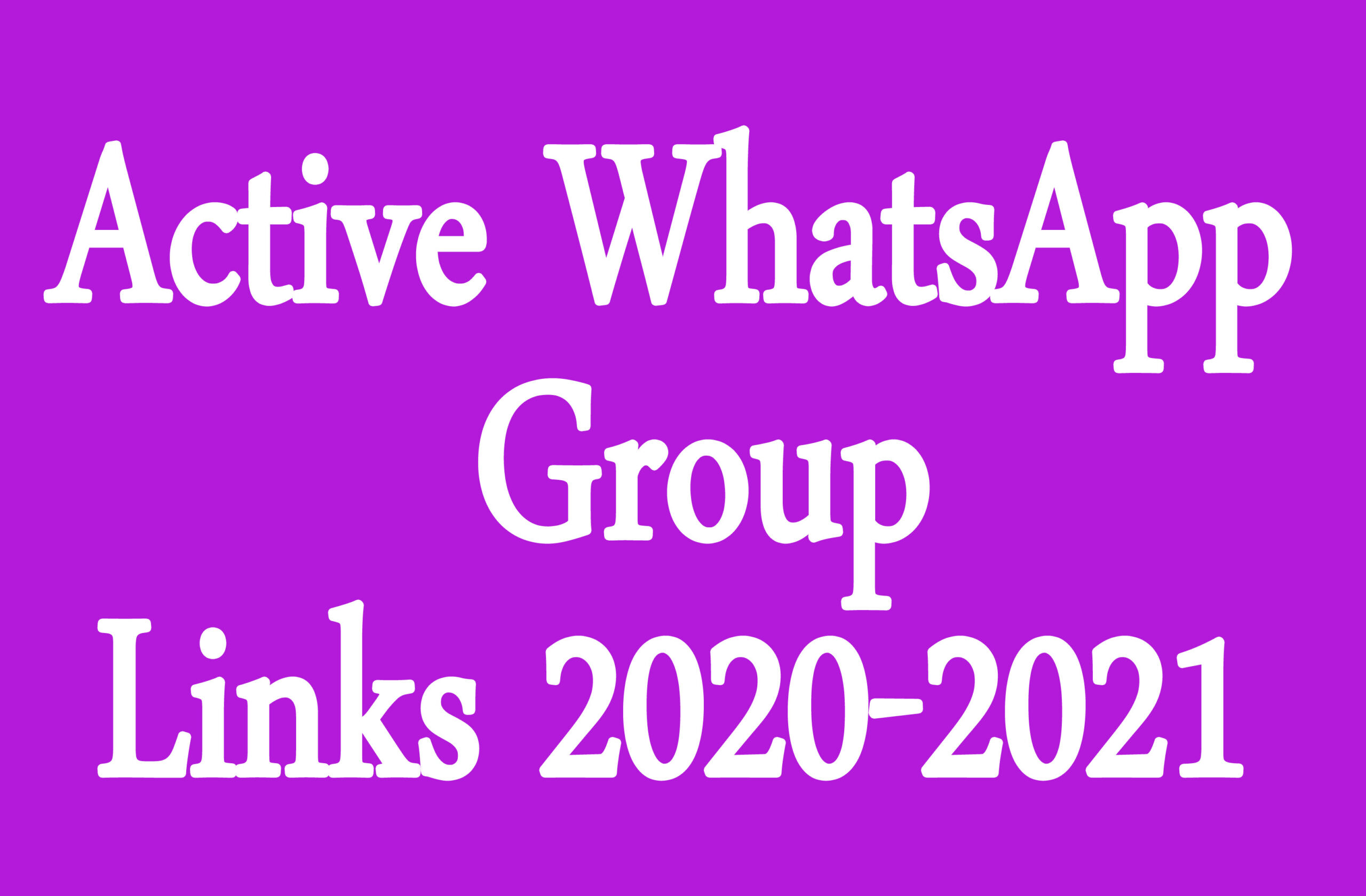 Active WhatsApp Group Links 2020-2021
