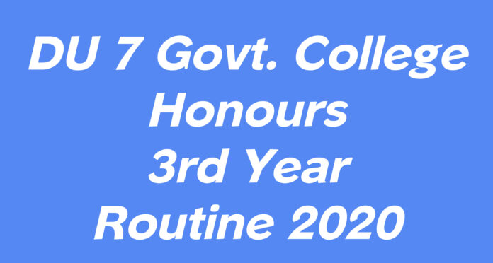 DU 7 Govt. College Honours 3rd Year Routine 2020