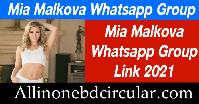 Mia Malkova Whatsapp Group