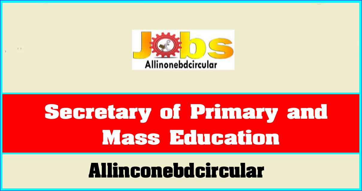 Secretary of Primary and Mass Education
